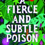 Book Review: A Fierce and Subtle Poison